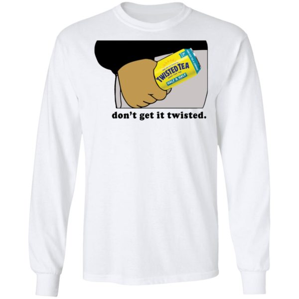 redirect12282020011247 5 600x600 - Twisted tea don't get it twisted shirt