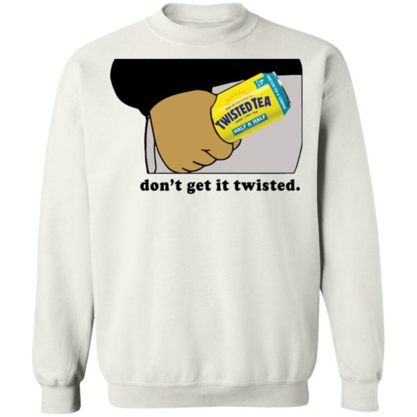 redirect12282020011247 9 600x600 - Twisted tea don't get it twisted shirt