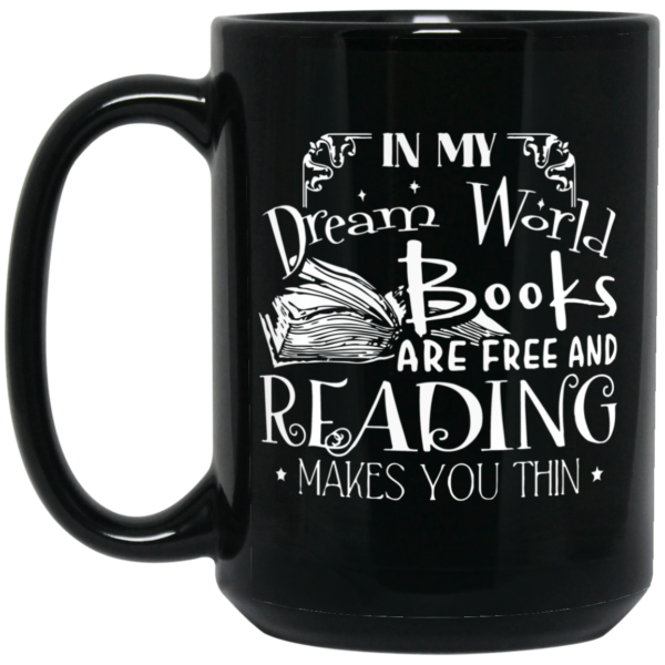redirect01012021210134 1 600x600 - In my dream world books are free and reading makes you thin mug