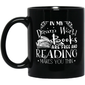 redirect01012021210134 300x300 - In my dream world books are free and reading makes you thin mug