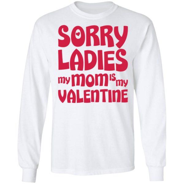 redirect01132021000137 2 600x600 - Sorry ladies my mom is my valentine shirt