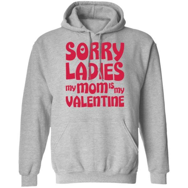 redirect01132021000137 3 600x600 - Sorry ladies my mom is my valentine shirt