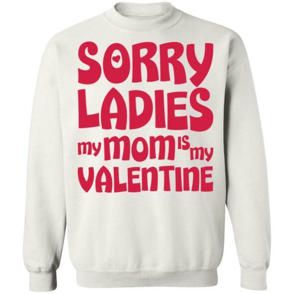 redirect01132021000137 6 600x600 - Sorry ladies my mom is my valentine shirt