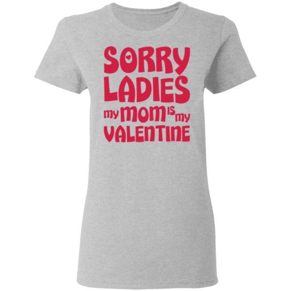 redirect01132021000137 600x600 - Sorry ladies my mom is my valentine shirt