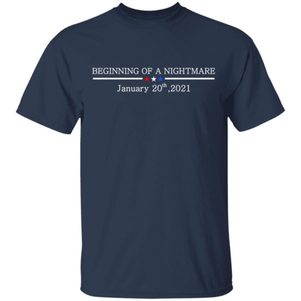 redirect01132021100147 1 600x600 - Beginning of a nightmare January 20th 2021 t-shirt