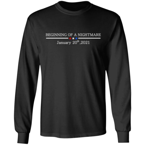 redirect01132021100147 4 600x600 - Beginning of a nightmare January 20th 2021 t-shirt