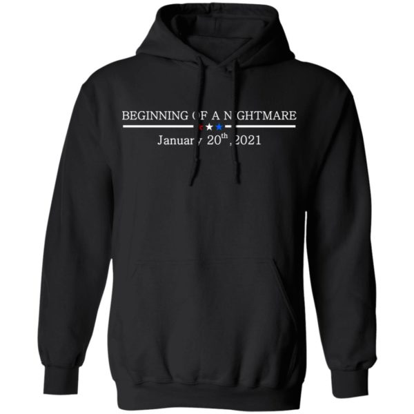 redirect01132021100147 6 600x600 - Beginning of a nightmare January 20th 2021 t-shirt