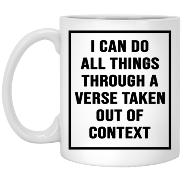 redirect01142021230113 600x600 - I can do all things through a verse taken out of context mug