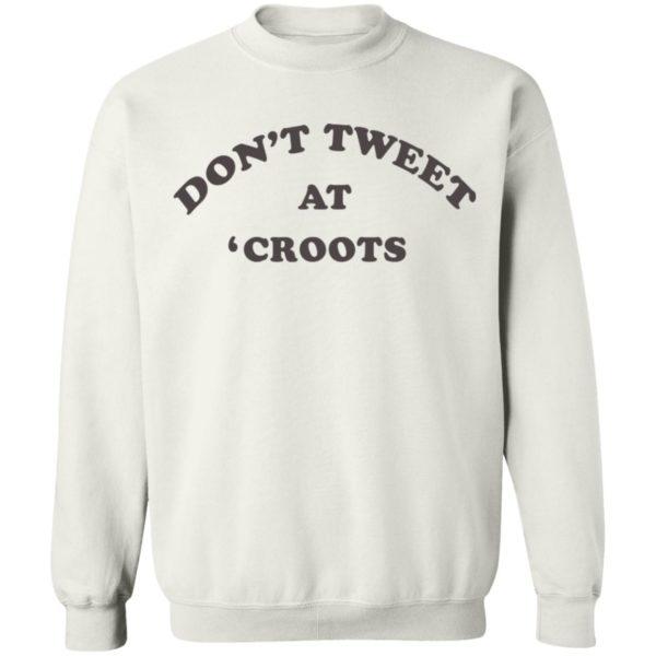 redirect01142021230152 9 600x600 - Don't tweet at croots shirt