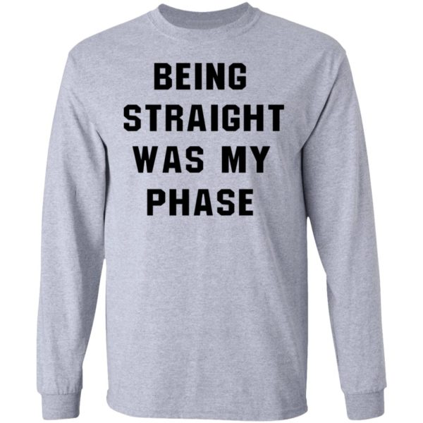 redirect01152021010145 4 600x600 - Being straight was my phase shirt
