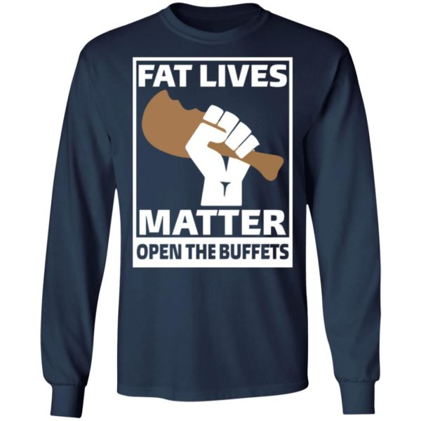 redirect01212021010121 5 600x600 - Fat lives matter open the buffets shirt