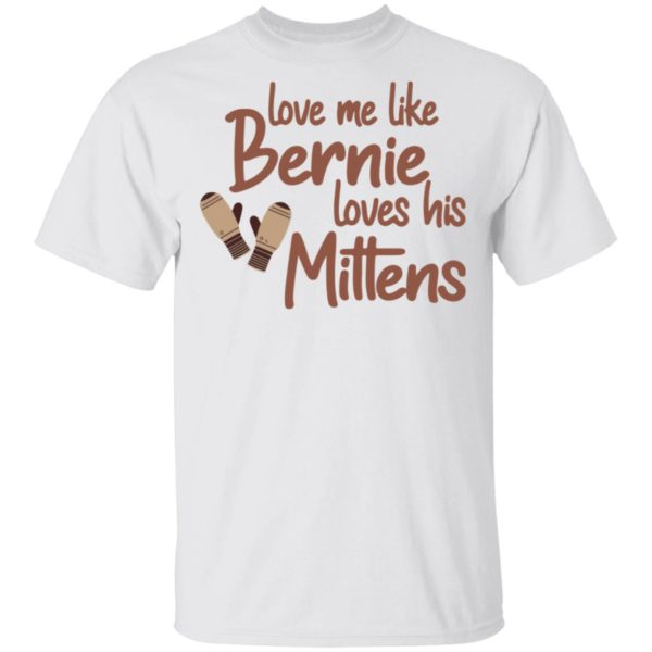 redirect01212021210131 600x600 - Love me like Bernie loves his Mittens shirt