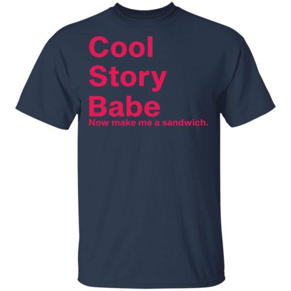 redirect01262021080129 1 600x600 - Cool story babe now make me a sandwich shirt
