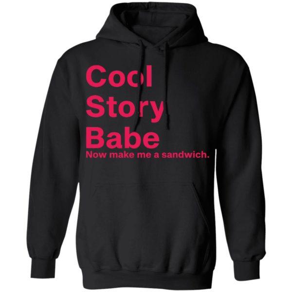 redirect01262021080129 6 600x600 - Cool story babe now make me a sandwich shirt