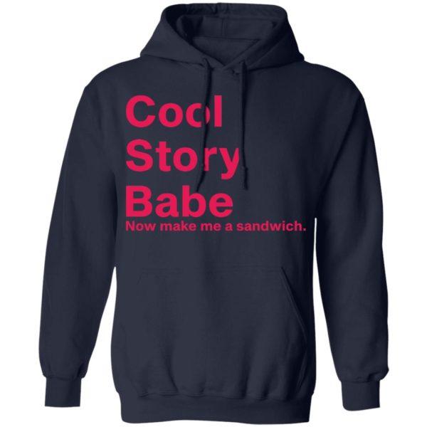 redirect01262021080129 7 600x600 - Cool story babe now make me a sandwich shirt