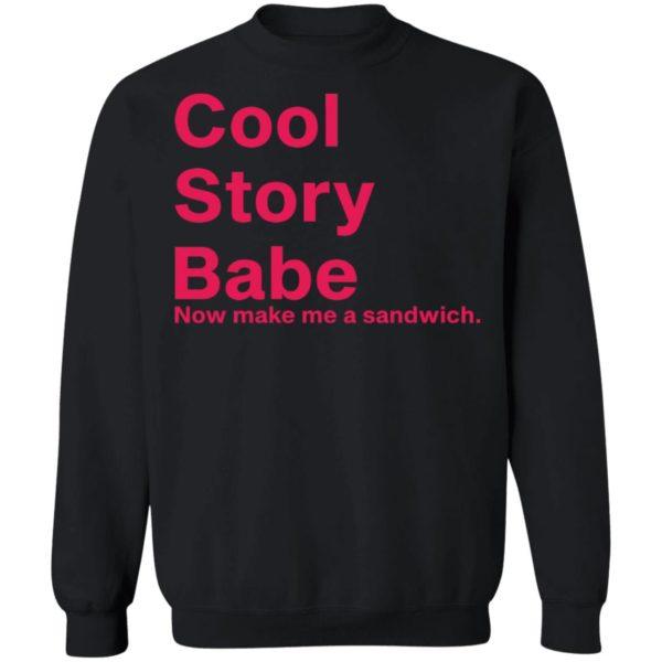 redirect01262021080129 8 600x600 - Cool story babe now make me a sandwich shirt