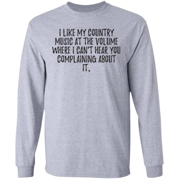 redirect01272021040111 4 600x600 - I like my country music at the volume where I can't hear you complaining about it shirt