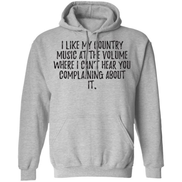 redirect01272021040111 6 600x600 - I like my country music at the volume where I can't hear you complaining about it shirt