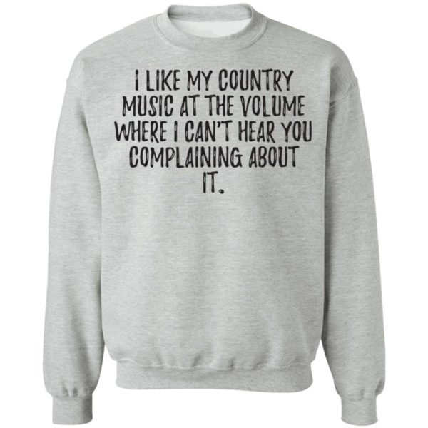 redirect01272021040112 1 600x600 - I like my country music at the volume where I can't hear you complaining about it shirt