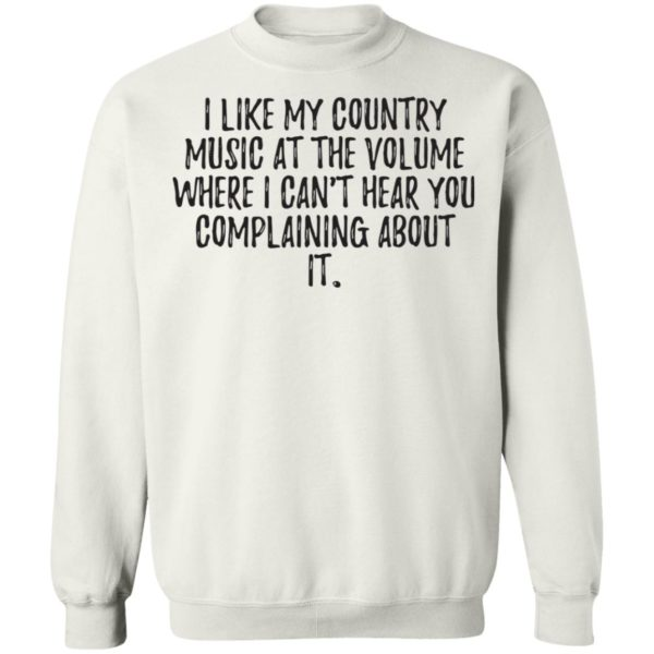 redirect01272021040112 2 600x600 - I like my country music at the volume where I can't hear you complaining about it shirt