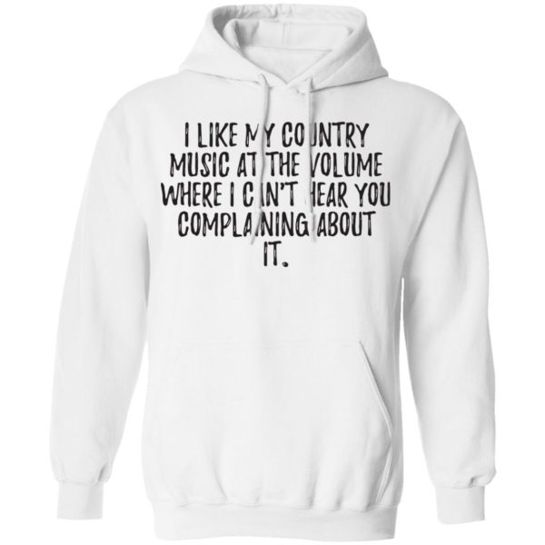 redirect01272021040112 600x600 - I like my country music at the volume where I can't hear you complaining about it shirt
