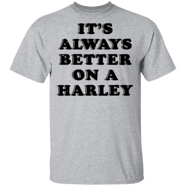 redirect01272021040121 1 600x600 - It's always better on a harley shirt
