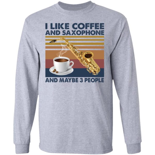 redirect01272021040141 4 600x600 - I like coffee and saxophone and maybe 3 people shirt