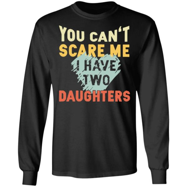 redirect02192021030250 4 600x600 - You can't scare me I have two daughters vintage shirt