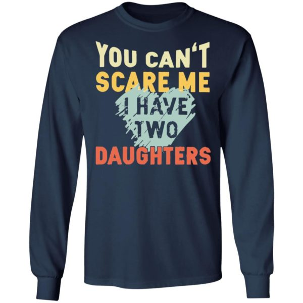 redirect02192021030250 5 600x600 - You can't scare me I have two daughters vintage shirt