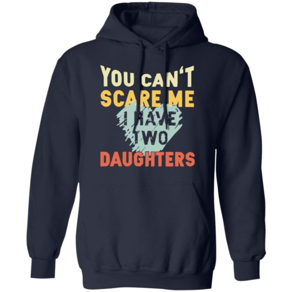 redirect02192021030250 7 600x600 - You can't scare me I have two daughters vintage shirt