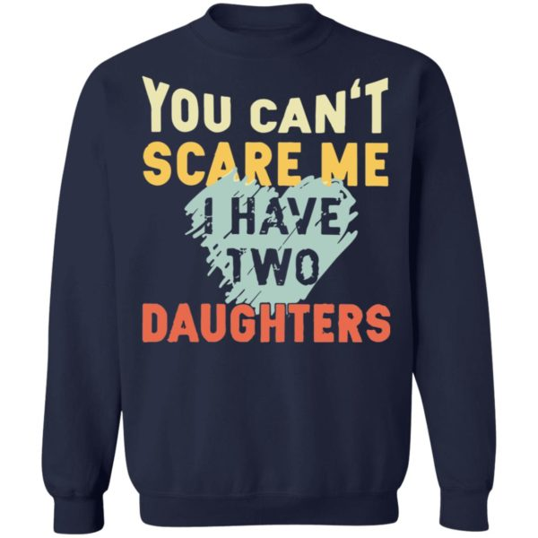 redirect02192021030250 9 600x600 - You can't scare me I have two daughters vintage shirt