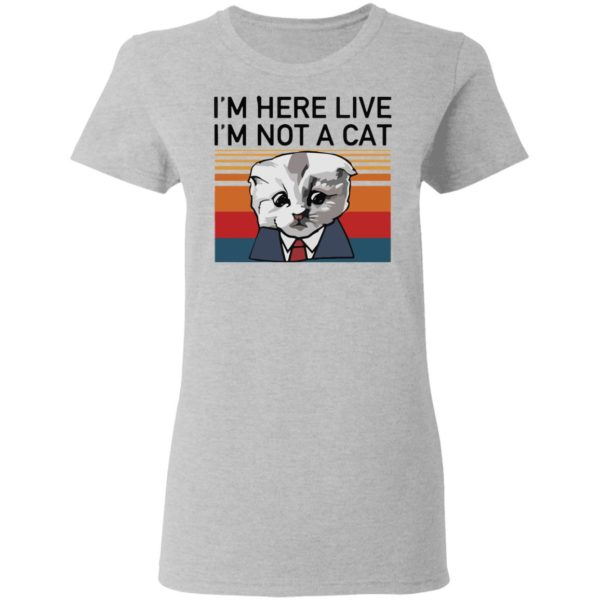 redirect02232021030205 3 600x600 - I'm here live I'm not a cat vintage shirt