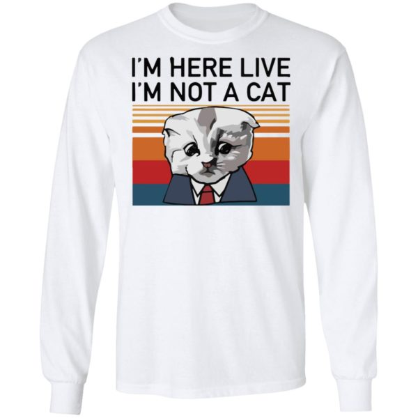redirect02232021030205 5 600x600 - I'm here live I'm not a cat vintage shirt