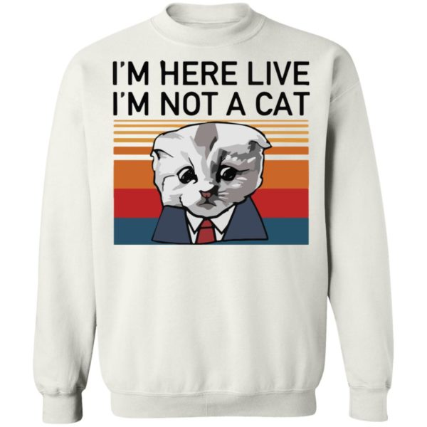 redirect02232021030205 9 600x600 - I'm here live I'm not a cat vintage shirt