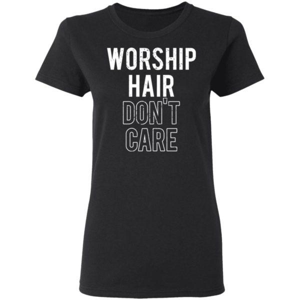 redirect02232021030209 2 600x600 - Worship hair don't care shirt