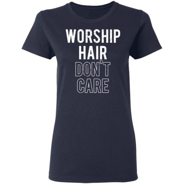 redirect02232021030209 3 600x600 - Worship hair don't care shirt