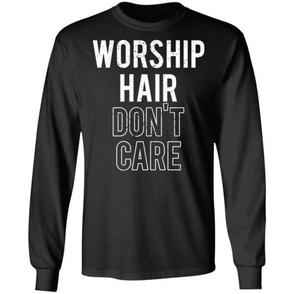 redirect02232021030209 4 600x600 - Worship hair don't care shirt