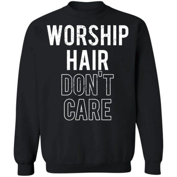 redirect02232021030209 8 600x600 - Worship hair don't care shirt