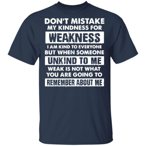 redirect02232021030220 1 600x600 - Don't mistake my kindness for weakness I am kind to everyone but when someone shirt