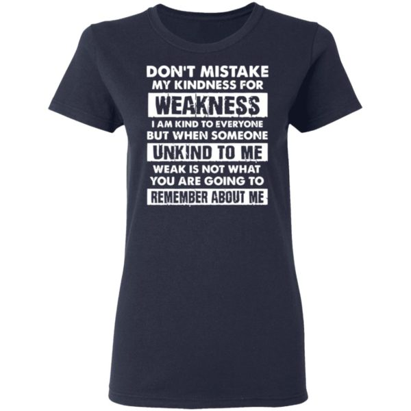 redirect02232021030220 3 600x600 - Don't mistake my kindness for weakness I am kind to everyone but when someone shirt