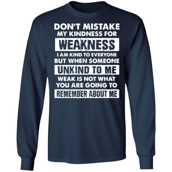 redirect02232021030220 5 600x600 - Don't mistake my kindness for weakness I am kind to everyone but when someone shirt