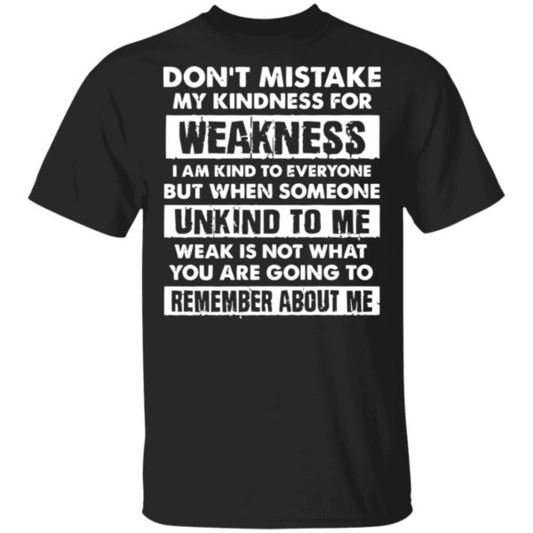 redirect02232021030220 600x600 - Don't mistake my kindness for weakness I am kind to everyone but when someone shirt