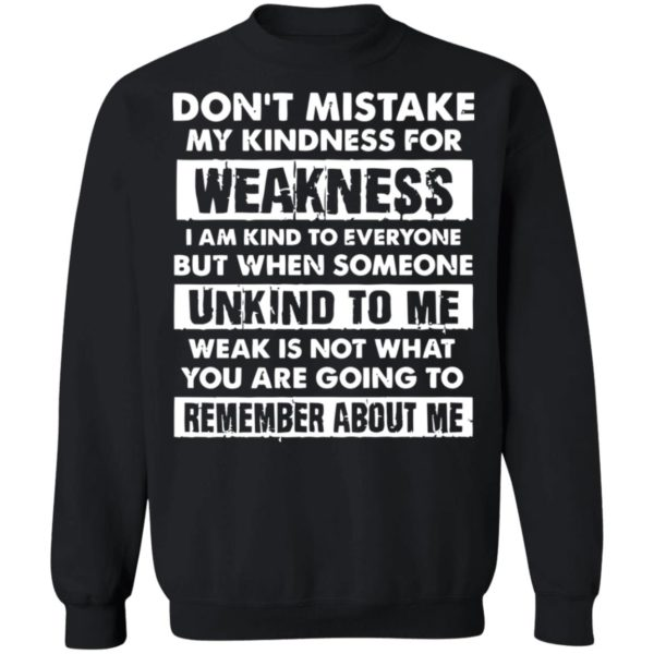 redirect02232021030220 8 600x600 - Don't mistake my kindness for weakness I am kind to everyone but when someone shirt