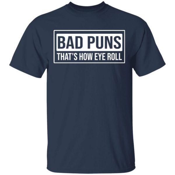 redirect02232021030234 1 600x600 - Bad puns that's how eye roll shirt