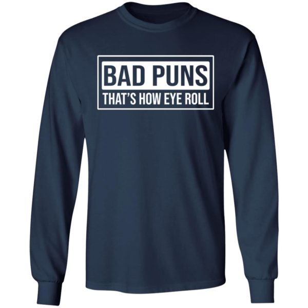 redirect02232021030234 5 600x600 - Bad puns that's how eye roll shirt