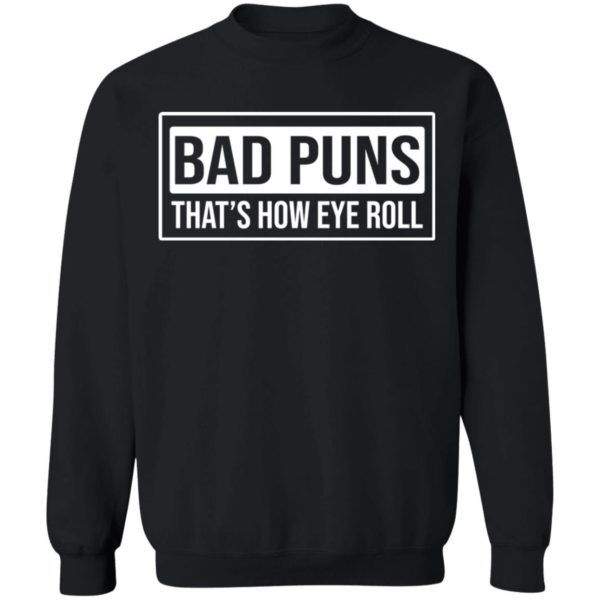 redirect02232021030234 8 600x600 - Bad puns that's how eye roll shirt