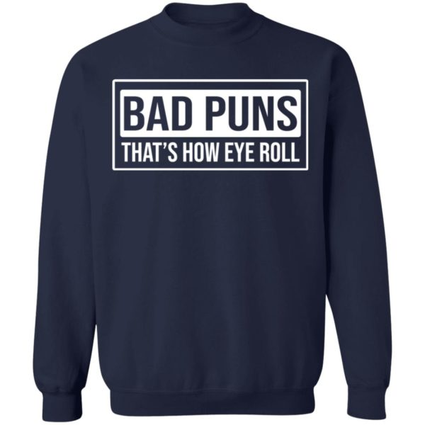 redirect02232021030234 9 600x600 - Bad puns that's how eye roll shirt