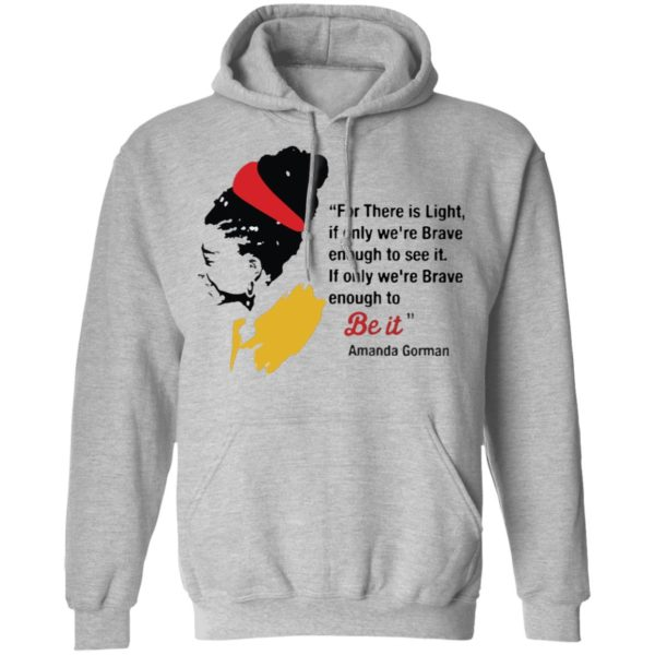redirect02232021030258 15 600x600 - For there is light if only we're brave enough to see it Amanda Gorman shirt