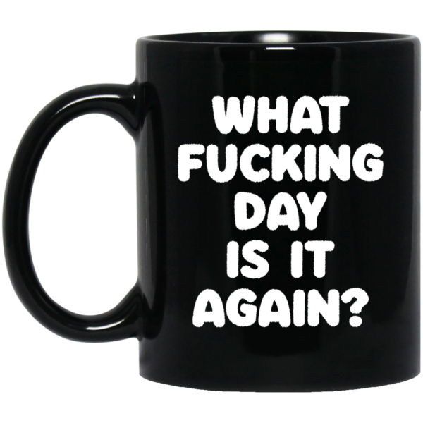 redirect03092021230314 600x600 - What fucking day is it again mug