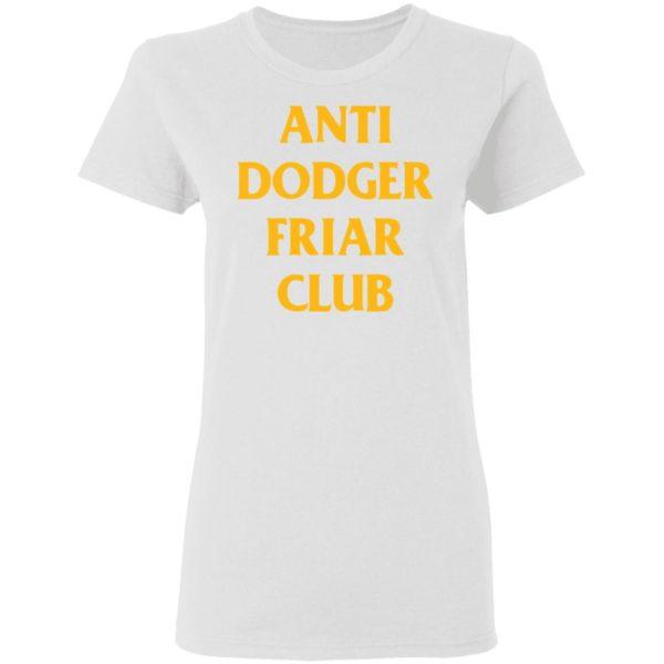 redirect04032021100452 2 600x600 - Anti dodger friar club shirt